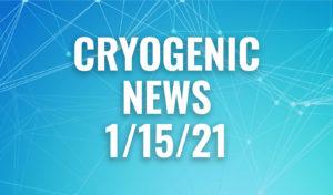 Cryogenic News 1/15/21