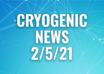Cryogenic News 2/5/21