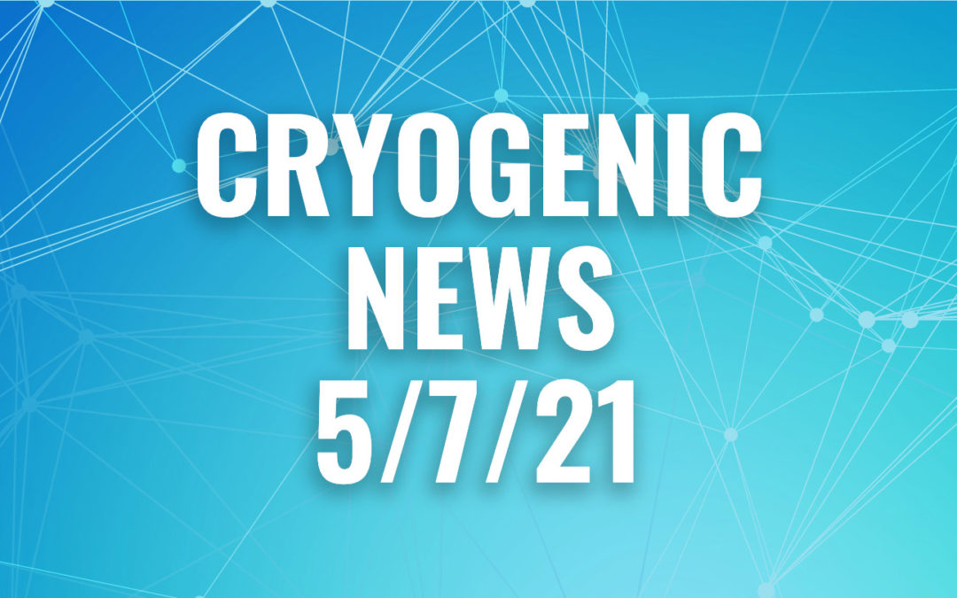 Cryogenic News of the Week May 7, 2021