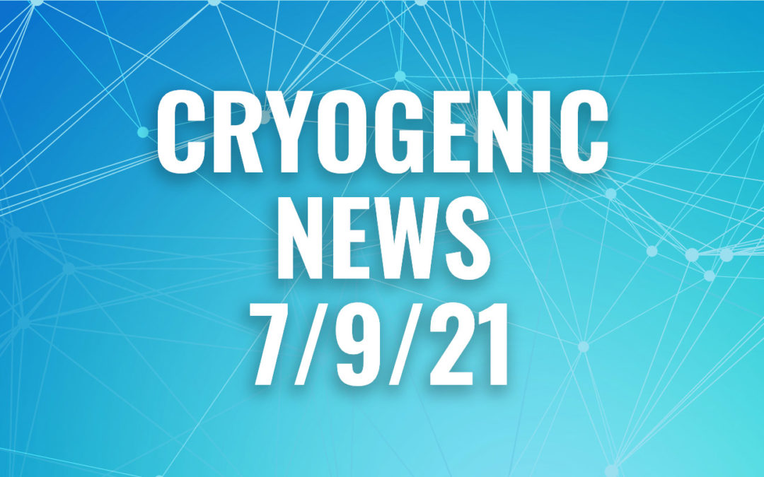 Cryogenic News of the Week July 9, 2021